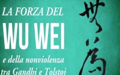 La forza del Wu wei e dell'Ahimsa